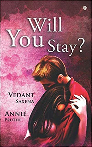 Will You Stay by Vedant Saxena