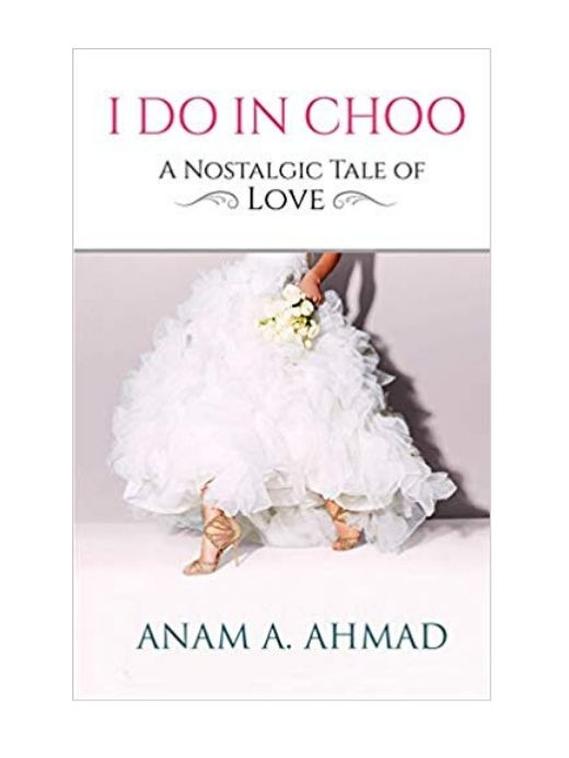 I do in Choo by Anam A. Ahmad