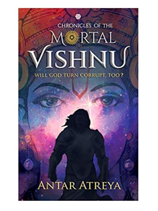 Chronicles Of The Mortal Vishnu: Will God Turn Corrupt,Too?